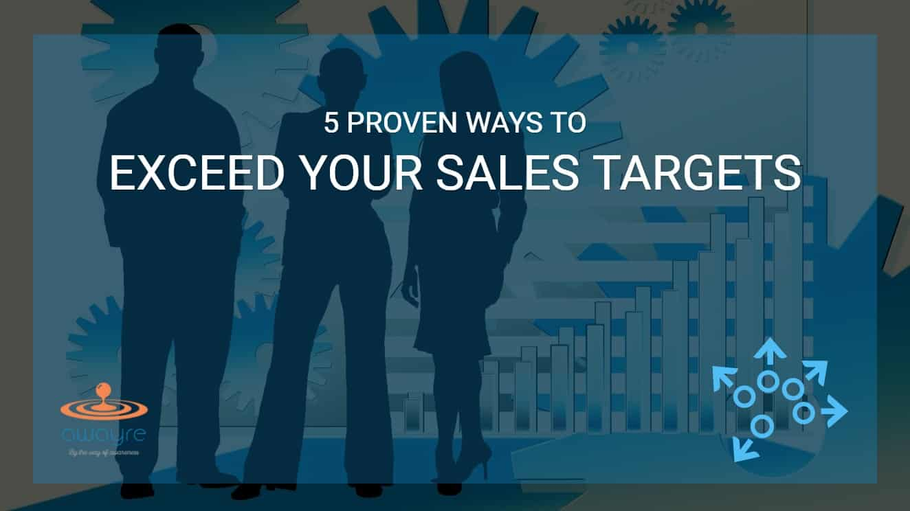 5 Ways to Consistently Exceed Your Sales Targets